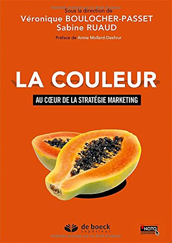 La couleur : Au coeur de la stratégie marketing par Véronique Boulocher-Passet