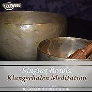 Singing Bowls (Klangschalen Meditation)