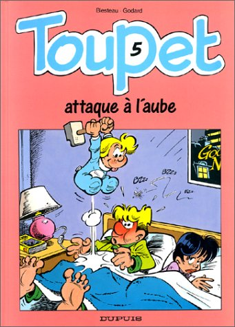 Toupet - tome 5 - TOUPET ATTAQUE A L'AUBE
