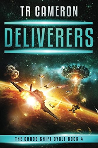 Deliverers: A Military Science Fiction Space Opera (The Chaos Shift Cycle) por TR Cameron