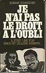 Je n'ai pas le droit à l'oubli - il était une fois Janou et Jacques Mesrine... par Laude