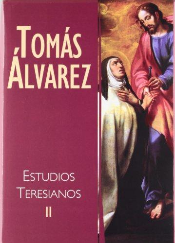 Estudios Teresianos II. Estudios Textuales: 2 (Carmelo 2000) por Tomas Alvarez Fernandez