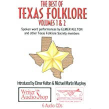 Best of Texas Folklore Volumes 1 & 2 (6 Audio CDs): Spoken Word Performances by Elmer Kelton and Other Texas Folklore Society Members