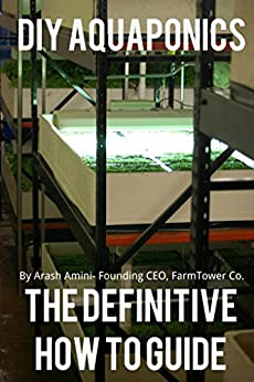 DIY Aquaponics: The Definitive How To Guide by [Amini, Arash]