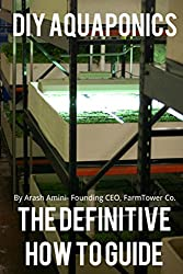 DIY Aquaponics: The Definitive How To Guide (English Edition)