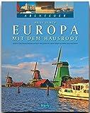 Abenteuer - Reise durch EUROPA mit dem HAUSBOOT - Ein Bildband mit über 280 Bildern auf 128 Seiten - STÜRTZ Verlag