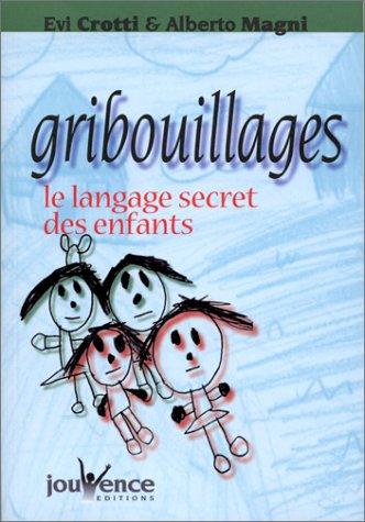 Gribouillages : Le langage secret des enfants par Evi Crotti, Alberto Magni