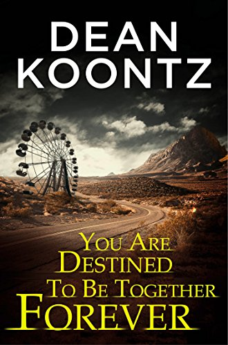 You Are Destined To Be Together Forever (Odd Thomas) by Dean Koontz