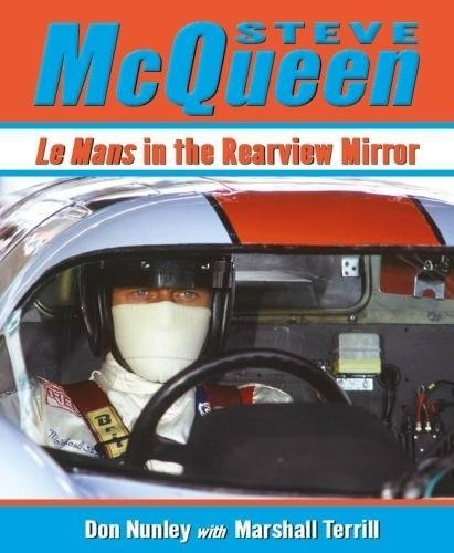 Steve McQueen: Le Mans in the Rearview Mirror por Don Nunley