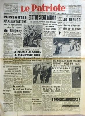 PATRIOTE (LE) N? 2369 du 24-05-1952 UNE VILLE VIEILLE DE 2200 ANS DECOUVERTE EN AISE CENTRALE - PUISSANTES MANIFESTATIONS DANS LA REGION PARISIENNE CONTRE LA VENUE DE RIDGWAY LE GENERAL MICROBIEN - REGION PARISIENNE - RASSEMBLEMENTS DE LA PAIX A TOULOUSE NANTES ET BEZIERS - LES ELEVES DE NORMALE SUP RECLAMENT L'ARRET DES ETUDES SUR LE NAPALM EFFECTUEES DANS LEUR ECOLE - 500 METALLOS EN GREVE AU CREUSOT - LES TRAMINOTS BRESTOIS ONT FAIT GREVE - EN FRANCE COMME EN ALGERIE LE PEUPLE ALGERIEN A M...