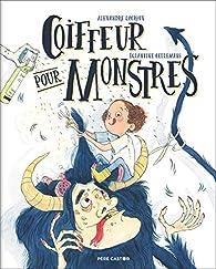 Coiffeur pour monstres par Alexandre Lacroix