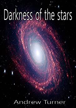 Darkness of the stars (English Edition) de [Turner, Andrew]