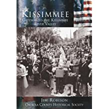 Kissimmee: Gateway to the Kissimmee River Valley (Making of America (Arcadia))