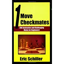 One Move Checkmates: 201 Instructive and Challenging Mates for Beginners