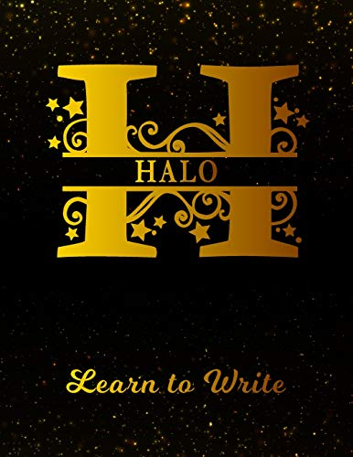 Halo Learn To Write: Personalized Letter H First Name Handwriting Primary Composition Practice Paper | Gold Glittery Effect Notebook Cover | Dashed ... 1st 2nd 3rd Grade Students (K-1, K-2, K-3)