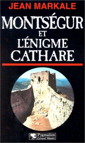 Montségur et l'énigme Cathare
