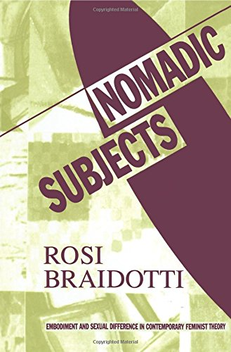 Nomadic Subjects: Embodiment and Sexual Difference in Contemporary Feminist Theory (Gender and Culture Series)