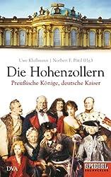 Die Hohenzollern: Preußische Könige, deutsche Kaiser - Ein SPIEGEL-Buch (German Edition)