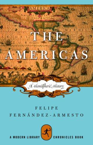The Americas: A Hemispheric History (Modern Library Chronicles Series Book 13) (English Edition) por Felipe Fernández-Armesto