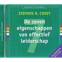 De zeven eigenschappen van effectief leiderschap: de essentie in 1 uur op 1 cd (Business Luisterboek)