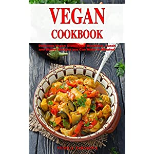 Vegan Gluten-free Family Cookbook: Delicious Vegan Gluten-free Breakfast, Lunch and D