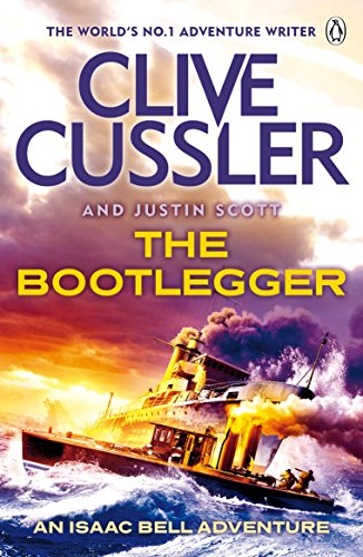 The Bootlegger: Isaac Bell #7 (Isaac Bell Series) (English Edition) por Clive Cussler