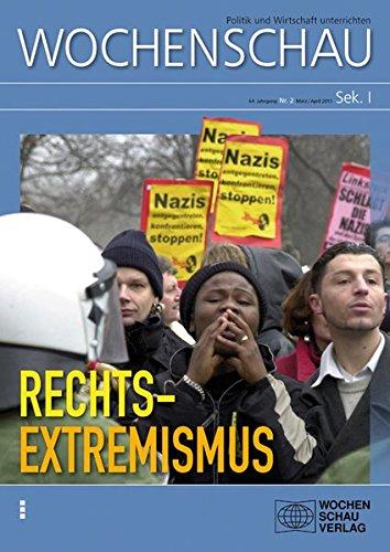 Rechtsextremismus: Sek. I Nr. 2/2013 (Wochenschau für politische Erziehung, Sozial- und Gemeinschaftskunde. Sekundarstufe I)