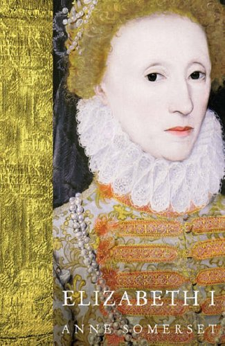 Elizabeth I (WOMEN IN HISTORY) por Lady Anne Somerset