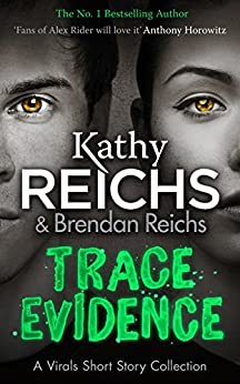 Trace Evidence: A Virals Short Story Collection by [Reichs, Kathy]