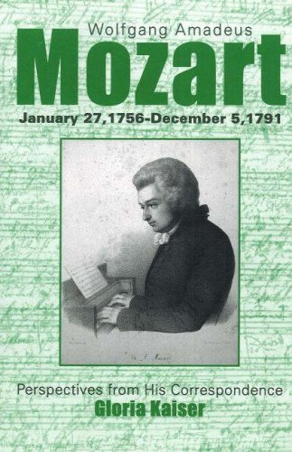Wolfgang Amadeus Mozart: Perspectives from His Correspondence (Studies in Austrian Literature, Culture, and Thought Translation): January 27, 1756 - December 5, 1791 by Gloria Kaiser (2007-06-30)