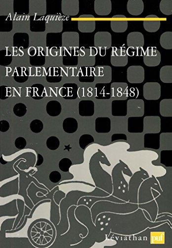 les-origines-du-rgime-parlementaire-en-france-1814-1848