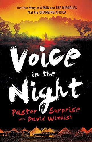 Voice in the Night: The True Story of a Man and the Miracles That Are Changing Africa thumbnail