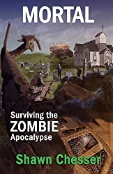 Mortal: Surviving the Zombie Apocalypse: 6 by Chesser, Shawn (2013) Paperback