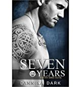 [ Seven Years (Seven Series #1) ] By Dark, Dannika (Author) [ Oct - 2013 ] [ Paperback ]