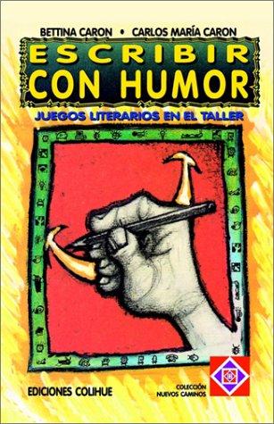 Escribir Con Humor: Juegos Literarios En El Taller