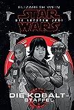 Star Wars: Die letzten Jedi - Die Kobalt-Staffel - Elizabeth Wein
