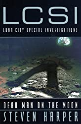 Dead Man on the Moon: A Luna City Special Investigations Novel