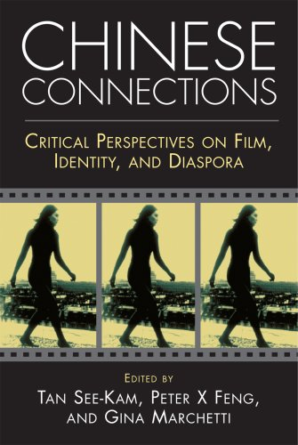 Chinese Connections: Critical Perspectives on Film, Identity, and Diaspora