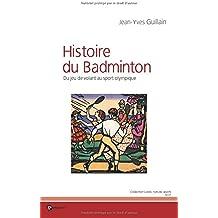 L'Histoire du badminton : Du jeu de volant au sport olympique