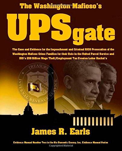 the-washington-mafiosos-upsgate-the-case-and-evidence-for-the-impeachment-and-criminal-rico-prosecut