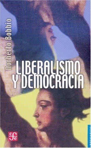 LIBERALISMO Y DEMOCRACIA por NORBERTO BOBBIO