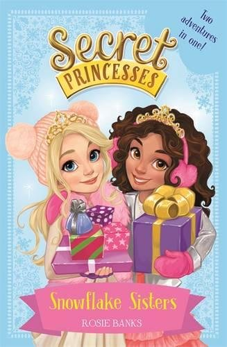 Snowflake Sisters: Two adventures in one! Special (Secret Princesses) por Rosie Banks