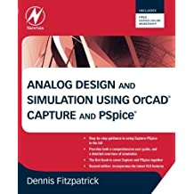 Analog Design and Simulation Using OrCAD Capture and PSpice by Dennis Fitzpatrick (16-Nov-2011) Paperback