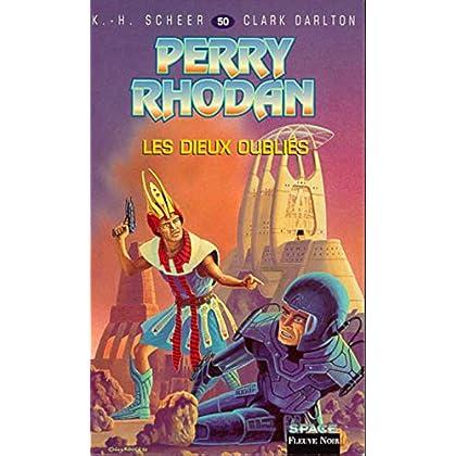 Perry Rhodan, tome 50 : Les Dieux oubliés