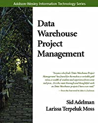 Data Warehouse Project Management (Addison-Wesley Information Technology Series)