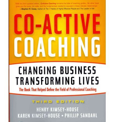 CO-ACTIVE COACHING: CHANGING BUSINESS, TRANSFORMING LIVES BY Whitworth, Laura[Paperback] ON 09-2011