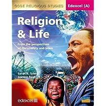 Edexcel (A) GCSE Religious Studies: Religion & Life Textbook: Religion and Life