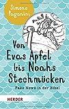 Von Evas Apfel bis Noahs Stechmücken: Fake News in der Bibel - Simone Paganini