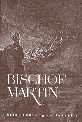 Bischof Martin: Die Entwicklung einer Seele im Jenseits