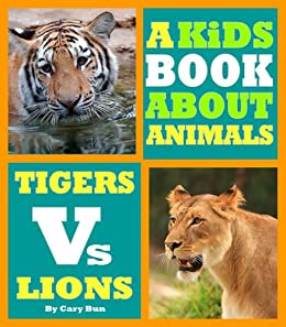 Descargar Animal Books For Kids - A Kids Book About Tigers & Lions. An Animal Photo Book With Fun Animal Facts & Pictures For Kids (Kids World of Science 1) Epub Gratis